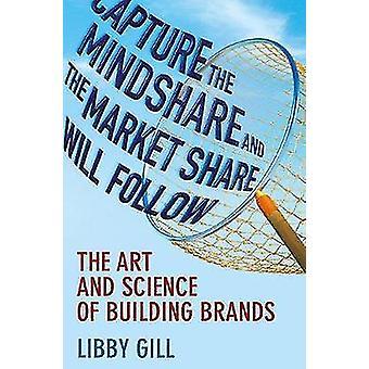 芸術と科学ギル ・ l. によってブランドのマインド シェアと市場シェアは続くをキャプチャします。