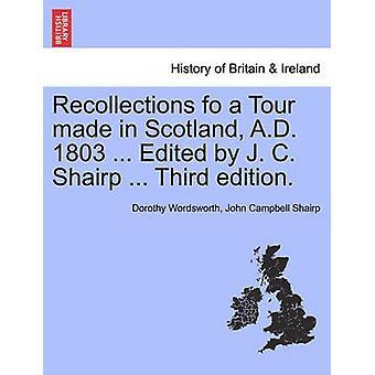 Erinnerungen fo eine Tour in Schottland 1803 n. Chr. hergestellt... Bearbeitet von J. C. Shairp... Dritte Auflage. von Wordsworth & Dorothy