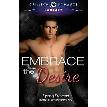 Embrace the Desire by Stevens & Spring