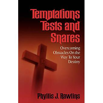 Temptations Test and Snares by Rawlins & Phyllis J.
