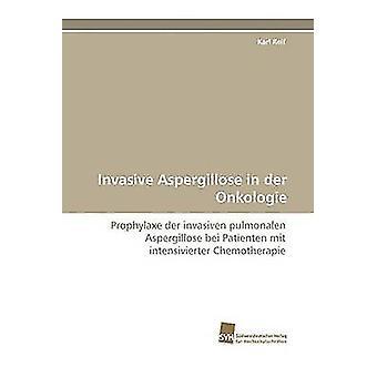 Invasive Aspergillose in Der Onkologie by Reif & Karl