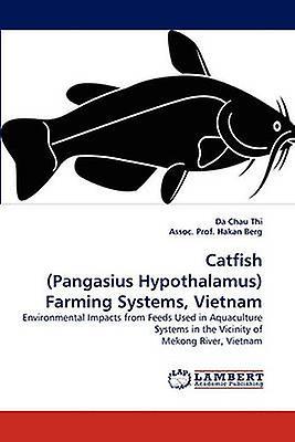 Catfish Pangasius Hypothalamus Farming Systems Vietnam by Chau Thi & Da