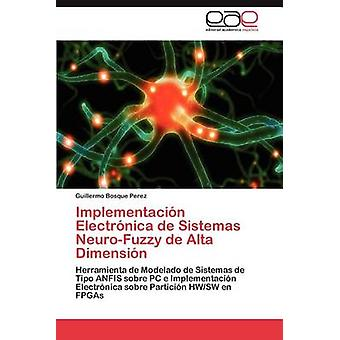 Implementacion Electronica de Sistemas de NeuroFuzzy Alta dimensione di Bosque Perez & Guillermo