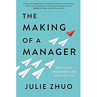 The Making of a Manager: What to Do When Everyone Looks to You