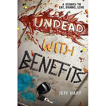 Undead with Benefits by Jeff Hart - 9780062200365 Book