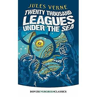 Twenty Thousand Leagues Under the Sea by Jules Verne - 9780486817941