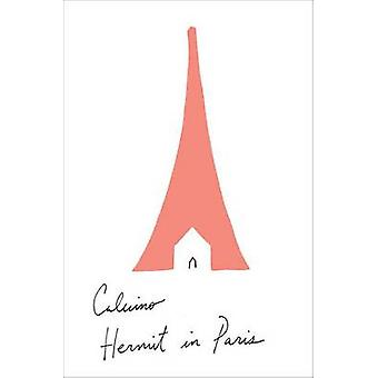 Hermit in Paris - Autobiographical Writings by Italo Calvino - Martin