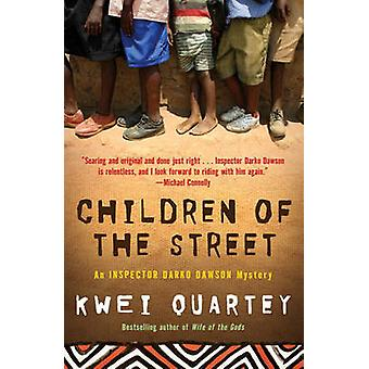 Children of the Street - An Inspector Darko Dawson Mystery by Kwei J Q