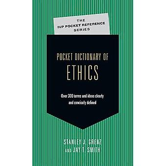 Pocket Dictionary of Ethics - Over 300 Terms & Ideas Clearly & Concise