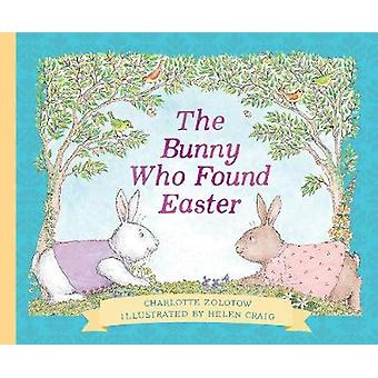 The Bunny Who Found Easter Gift Edition by Charlotte Zolotow - 978132