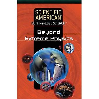 Beyond Extreme Physics by Rosen Publishing Group - 9781404214026 Book