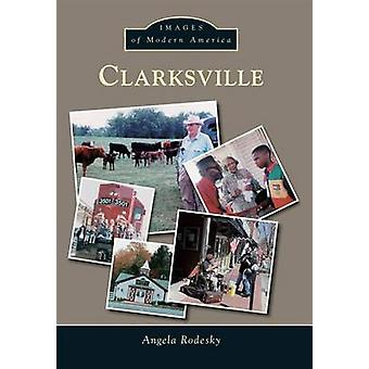 Clarksville by Angela Rodesky - 9781467113069 Book