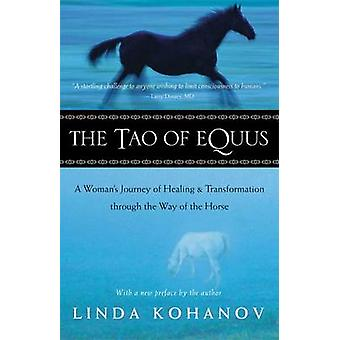 The Tao of Equus - A Woman's Journey of Healing and Transformation Thr