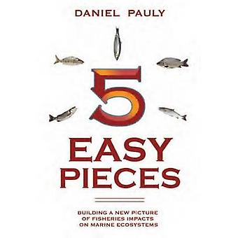 Five Easy Pieces - The Impact of Fisheries on the World's Marine Ecosy