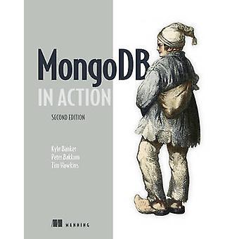 MongoDB in Action by Kyle Banker - Peter Bakkum - Tim Hawkins - 97816