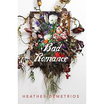 Bad Romance by Heather Demetrios - 9781627797726 Book