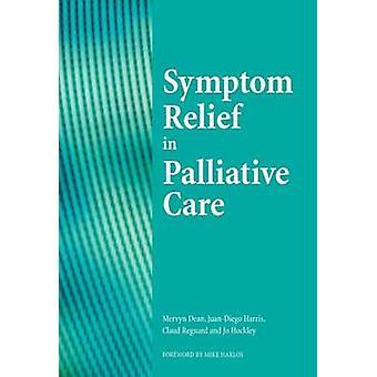Sympton Relief in Palliative Care by Michael I. Levi - Mervyn Dean -