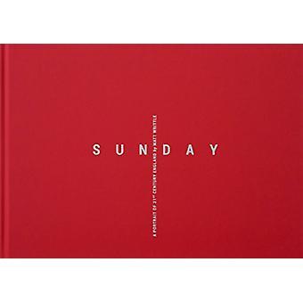 Sunday - A Portrait of 21st Century England by Sunday - A Portrait of 2