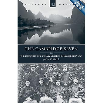The Cambridge Seven: The True Story of Ordinary Men Used in no Ordinary way (History Maker) (Paperback) by Pollock John