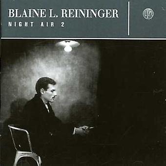 Blaine L. Reininger - Reininger, Blaine L.: Vol. 2-nat luft [CD] USA importerer