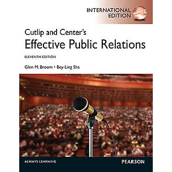 Cutlip and Centers Effective Public Relations International Edition by Glen M. Broom