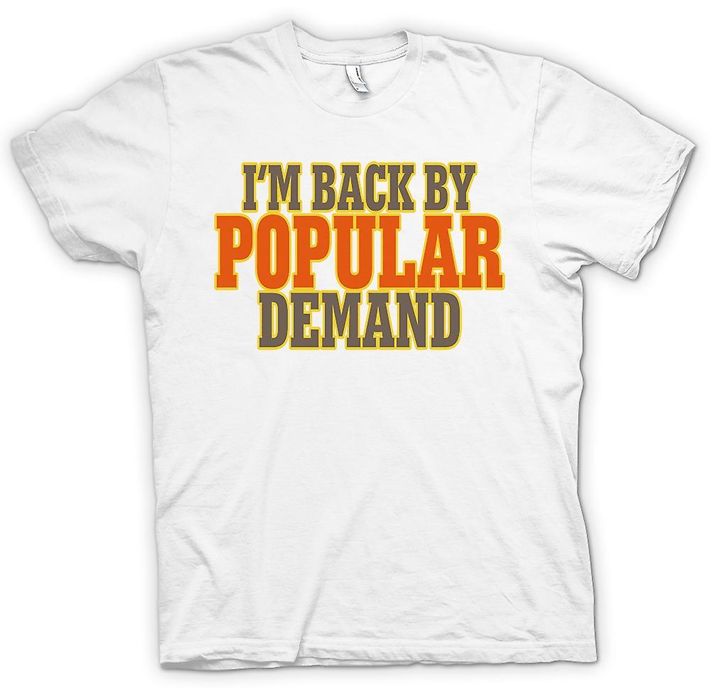 Womens T-shirt - I'm Back By Popular Demand - Quote