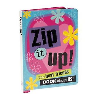 Zip it Up! The Best Friends Book About Us!