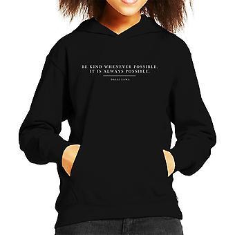 Be Kind Whenever Possible Dalai Lama Quote Kid's Hooded Sweatshirt