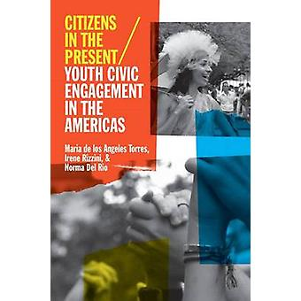 Citizens in the Present - Youth Civic Engagement in the Americas by Ma
