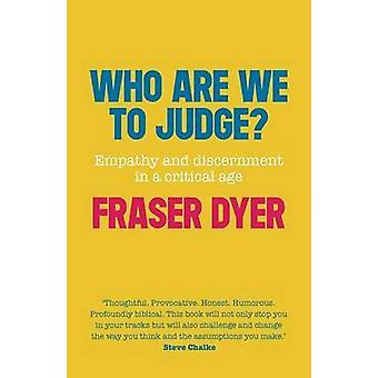 私たちは、裁判官には誰が?共感性と Fr で重要な時代の洞察力