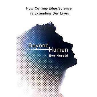 Beyond Human by Eve Herold - 9780312375218 Book