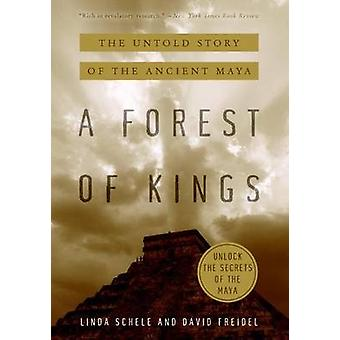 A Forest of Kings - The Untold Story of the Ancient Maya by Linda Sche