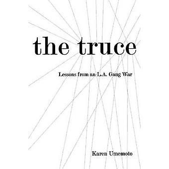 Der Waffenstillstand - Lektionen von einem L.A. Bandenkrieg von Karen Umemoto - 978080147