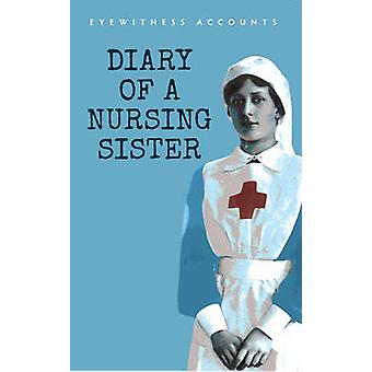 Eyewitness Accounts - Diary of a Nursing Sister - 9781445641973 Book