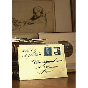 Correspondence - An Adventure in Letters by N. John Hall - 97815679241