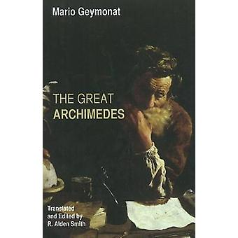 The Great Archimedes by Mario Geymonat - R. Alden Smith - 97816025831