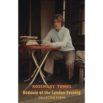 Bedouin of the London Evening - Collected Poems (2nd Enlarged edition)