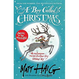 A Boy Called Christmas by Matt Haig - Chris Mould - 9781782118268 Book