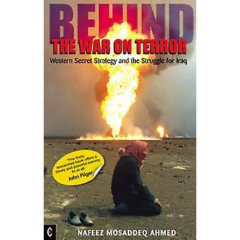 Behind the War on Terror - Western Secret Strategy and the Struggle fo