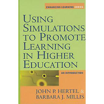Using Simulations to Promote Learning in Higher Education - An Introdu