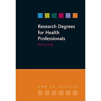 Forschung Grad für Angehörige der Gesundheitsberufe von Richard Hays - Lesley Ha