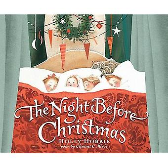 The Night Before Christmas by Holly Hobbie - Clement C. Moore - 97803