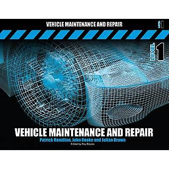 Vehicle Maintenance and Repair - Level 1 (2nd Revised edition) by Patr
