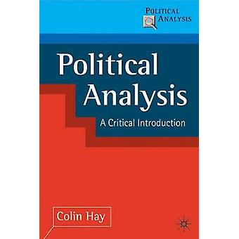 Political Analysis - A Critical Introduction by Colin Hay - 9780333750