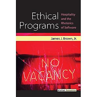 Ethical Programs: Hospitality and the Rhetorics of Software (Digital Humanities)