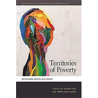 Territories of Poverty: Rethinking North and South (Geographies of Justice and Social Transformation)