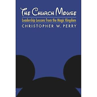 The Church Mouse: Leadership Lessons from the Magic Kingdom