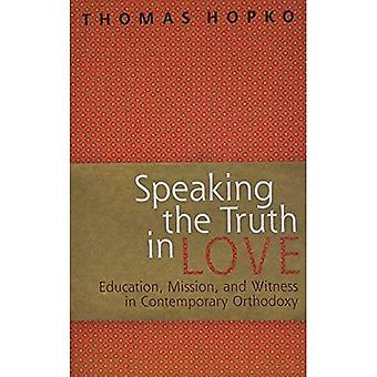 Speaking the Truth in Love: On Education, Mission and Witness in Contemporary Orthodoxy