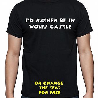 Jeg hadde heller være i Wolfs slottet svart hånd trykt T skjorte