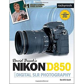 David Busch's Nikon D850 Guide�to Digital Slr Photography